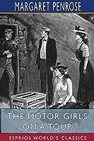 The Motor Girls on a Tour (Esprios Classics)