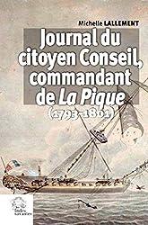 Journal du citoyen Conseil, commandant La Pique - (1793-1801) de Michelle Lallement