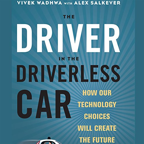 The Driver in the Driverless Car     How Our Technology Choices Will Create the Future              De :                                                                                                                                 Vivek Wadhwa,                                                                                        Alex Salkever                               Lu par :                                                                                                                                 Julie Eickhoff                      Durée : 4 h et 52 min     Pas de notations     Global 0,0
