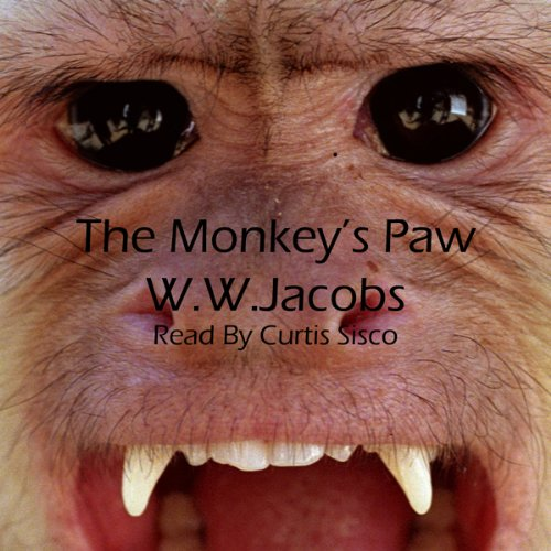 The Monkey's Paw                   By:                                                                                                                                 William Wymark Jacobs                               Narrated by:                                                                                                                                 Curtis R. Sisco                      Length: 24 mins     Not rated yet     Overall 0.0