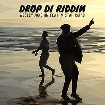 Drop Di Riddim (feat. Mistah Isaac)