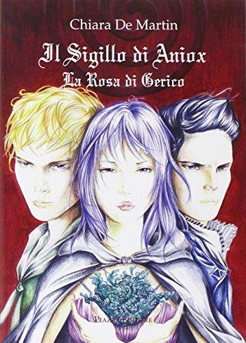 Il sigillo di Aniox. La rosa di Gerico