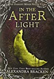 In the Afterlight (A Darkest Minds Novel, Book 3): A Darkest Minds Novel (A Darkest Minds Novel, 3)