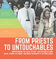 From Priests to Untouchables - Understanding the Caste System - Civilizations of India - Social Studies 6th Grade - Children's Geography & Cultures Books