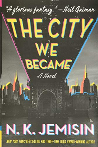 The City We Became: A Novel (The Great Cities Trilogy, 1)