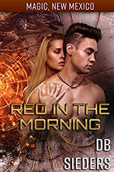 Red in the Morning: Dragons of Tarakona (Magic, New Mexico Book 15) by [D.B. Sieders, S.E. Smith]