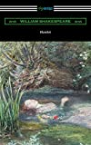 Hamlet (Annotated by Henry N. Hudson with an Introduction by Charles Harold Herford) (English Edition)