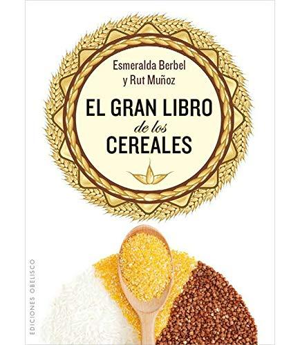 El gran Libro de los Cereales (SALUD Y VIDA NATURAL)