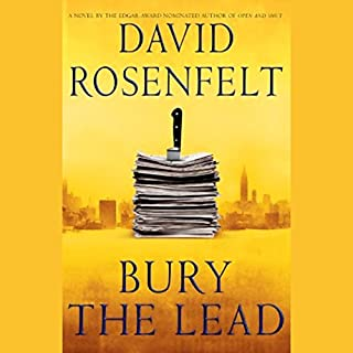Bury the Lead                   Written by:                                                                                                                                 David Rosenfelt                               Narrated by:                                                                                                                                 Grover Gardner                      Length: 5 hrs and 52 mins     1 rating     Overall 5.0
