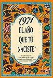 1971 EL AÑO QUE TU NACISTE (El año que tú naciste)