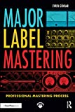 Major Label Mastering: Professional Mastering Process