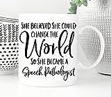 DKISEE Patóloga del habla, Ella Believed She Could, Terapeuta del habla, Lenguaje del habla, Terapia del habla, Patólogo del lenguaje, Regalos de terapia del habla 11 oz