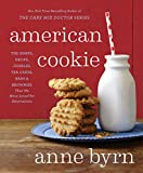 American Cookie: The Snaps, Drops, Jumbles, Tea Cakes, Bars & Brownies That We Have Loved for...