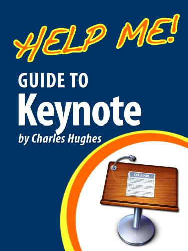Help Me! Guide to Keynote: Step-by-Step User Guide for Apple Keynote (English Edition)