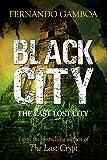 BLACK CITY: The Last Lost City (Ulysses Vidal Adventure Series Book 2)
