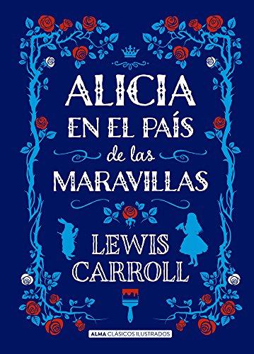 Alicia en el país de las maravillas (Clásicos ilustrados)