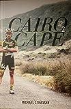 Cairo Cape 2 original signiertes Exemplar. Michael Strasser11000 Km quer durch Afrika. Extrem Radsport