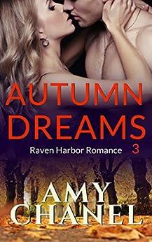 Autumn Dreams: Raven Harbor Romance 3 by [Amy Chanel]