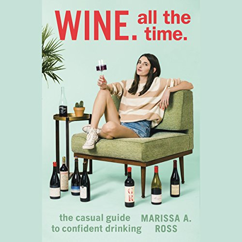 Wine. All the Time. audiobook cover art