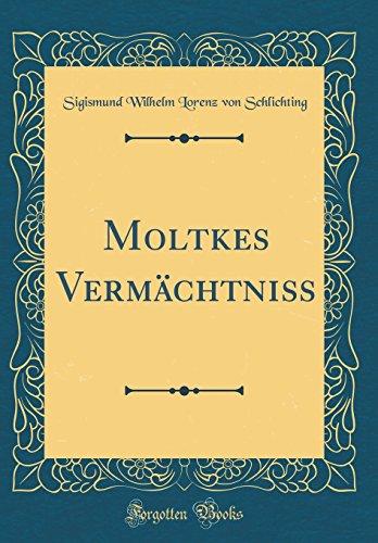 Moltkes Vermächtniß (Classic Reprint)