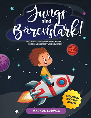 JUNGS SIND BÄRENSTARK! : Heldenhafte Geschichten über Mut, Entschlossenheit und...