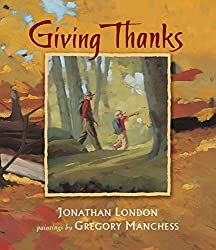Giving Thanks by Jonathan London, illustrations by Gregory Manchess