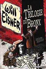 La Trilogie du Bronx - Intégrale de Will Eisner