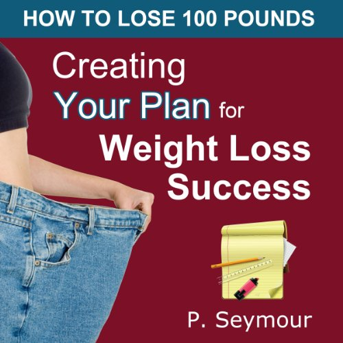 Creating YOUR Plan for Weight Loss Success audiobook cover art