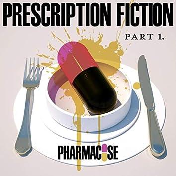 Prescription Fiction, Pt. 1
