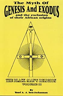 The Myth of Genesis and Exodus and the Exclusion of Their African Origins by Yosef Ben-Jochannan (1996-12-01)