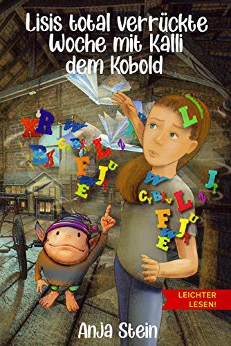 Lisis total verrückte Woche mit Kalli dem Kobold - Leichter lesen: Ein Kinderbuch...