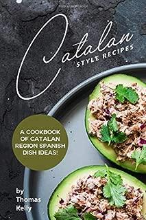 Recetas de estilo catalán: ¡un libro de cocina con ideas para platos españoles de la región catalana!