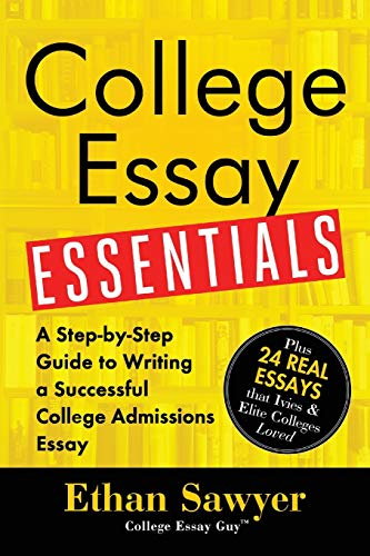 Compare Textbook Prices for College Essay Essentials: A Step-by-Step Guide to Writing a Successful College Admissions Essay  ISBN 9781492635123 by Sawyer, Ethan