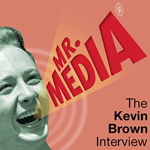 Mr. Media: The Kevin Brown Interview cover art