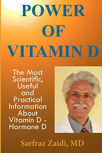 Power of Vitamin D: A Vitamin D Book That Contains The Most Scientific, Useful And Practical Information About Vitamin D - Hormone D by [Sarfraz Zaidi MD]