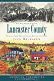 Remembering Lancaster County: Stories from Pennsylvania Dutch Country (American Chronicles)