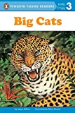 Big Cats (Penguin Young Readers, Level 3)