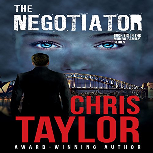 The Negotiator     The Munro Family, Book 6              By:                                                                                                                                 Chris Taylor                               Narrated by:                                                                                                                                 Aiden Snow                      Length: 10 hrs and 24 mins     11 ratings     Overall 4.2
