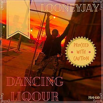 Dancing Liquor