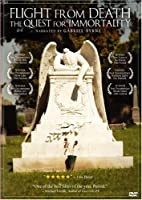 Flight From Death: Quest for Immortality [DVD]