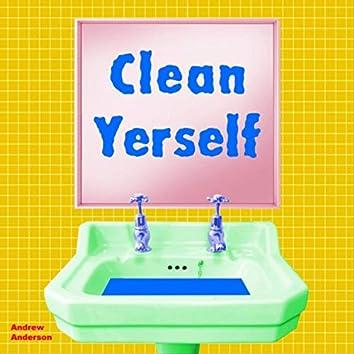 Clean Yerself