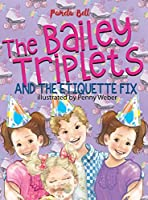 The Bailey Triplets and The Etiquette Fix
