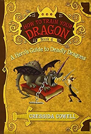 A Heros Guide to Deadly Dragons (How to Train Your Dragon, Book 6) by Cressida Cowell (2010-08-17)