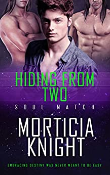 Hiding From Two (Soul Match Book 3) by [Morticia Knight]
