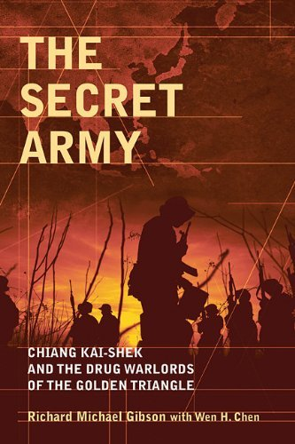 [ [ THE SECRET ARMY: CHIANG KAI-SHEK AND THE DRUG WARLORDS OF THE GOLDEN TRIANGLE - GREENLIGHT BY(GIBSON, RICHARD M )](AUTHOR)[PAPERBACK]