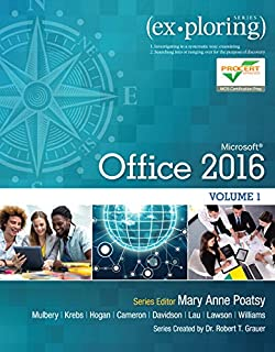 Exploring Microsoft Office 2016 Volume 1 (Exploring for Office 2016 Series)