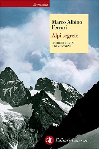 Alpi segrete: Storie di uomini e di montagne (Economica Laterza) by Marco Albino Ferrari