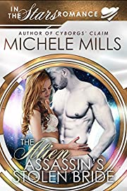 The Alien Assassin's Stolen Bride: In the Stars Romance