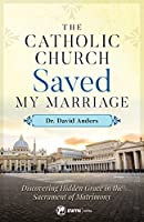 Catholic Church Saved My Marriage