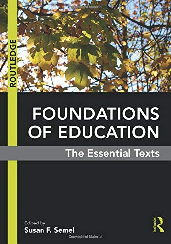 Foundations of Education: The Essential Texts